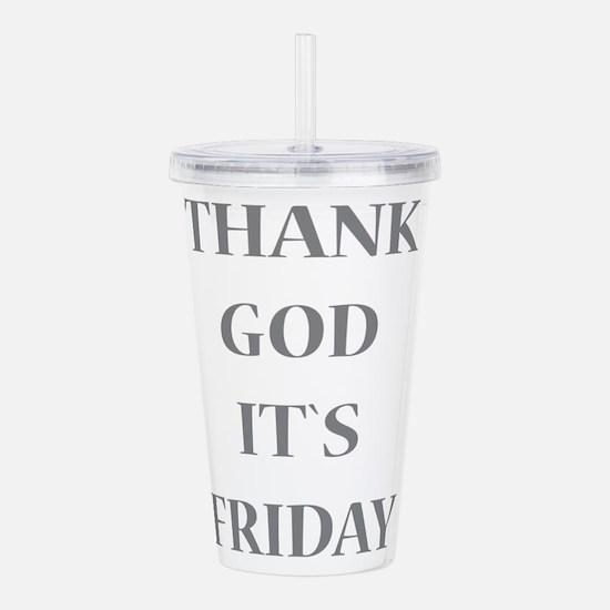 Thank God It`s Friday Acrylic Double-wall Tumbler
