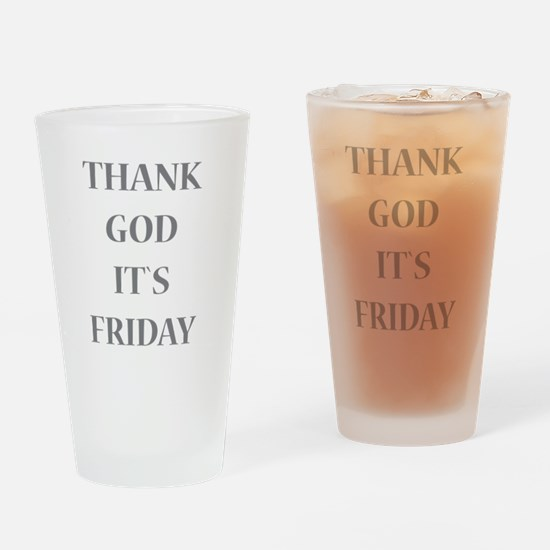Thank God It`s Friday Drinking Glass