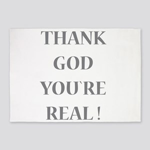 Thank God You`re Real 5'x7'Area Rug