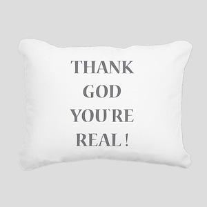 Thank God You`re Real Rectangular Canvas Pillow
