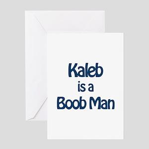 Kaleb is a Boob Man Greeting Card