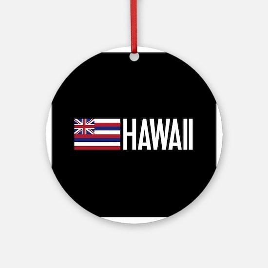 Hawaii: Hawaiin Flag & Hawaii Round Ornament