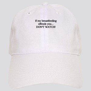 If My Breastfeeding Offends You... Cap
