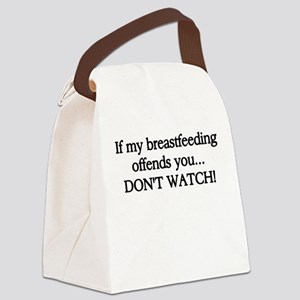 If My Breastfeeding Offends You.. Canvas Lunch Bag