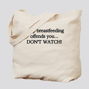 If My Breastfeeding Offends You... Tote Bag