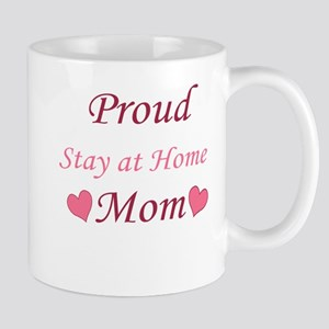 Proud Stay At Home Mom Mug