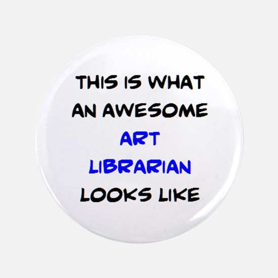 awesome art librarian Button