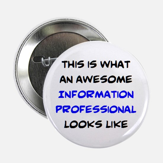 """awesome information professional 2.25"""" Button"""