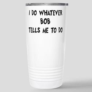 Whatever Bob says Mugs