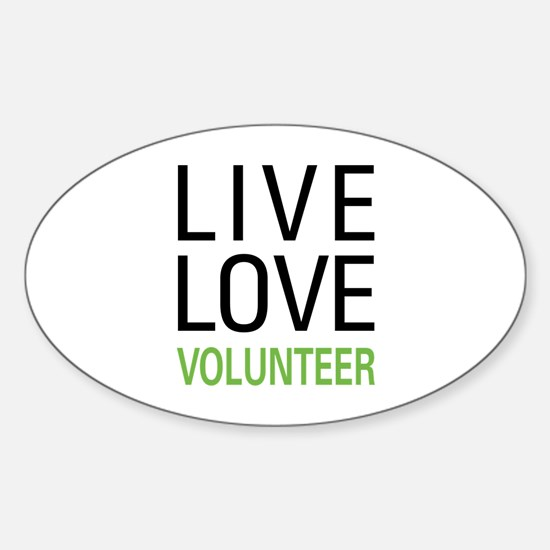 Live Love Volunteer Oval Decal