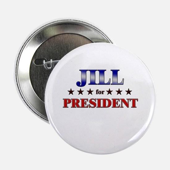 """JILL for president 2.25"""" Button"""