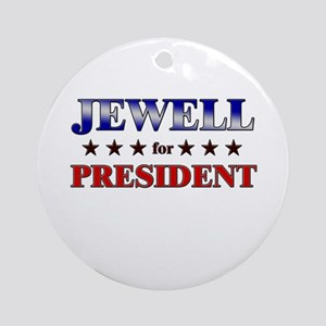 JEWELL for president Ornament (Round)
