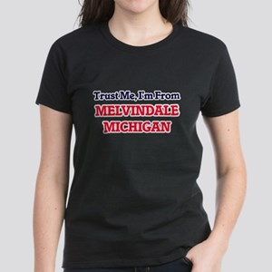 Trust Me, I'm from Melvindale Michigan T-Shirt