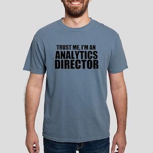Trust Me, I'm An Analytics Director T-Shirt