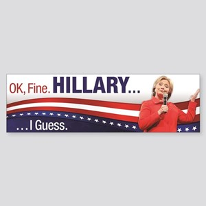 Hillary I Guess Bumper Sticker