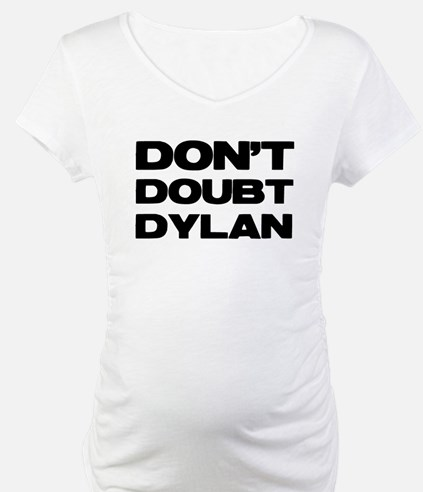 Don't Doubt Dylan Shirt