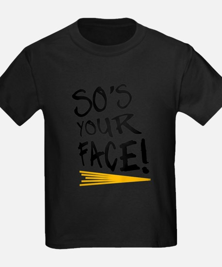 'So's Your Face' T-Shirt