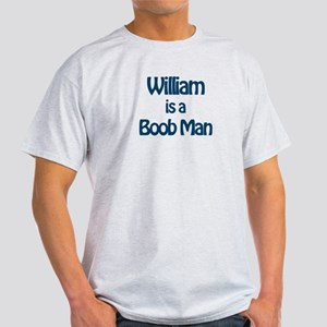 William is a Boob Man Light T-Shirt