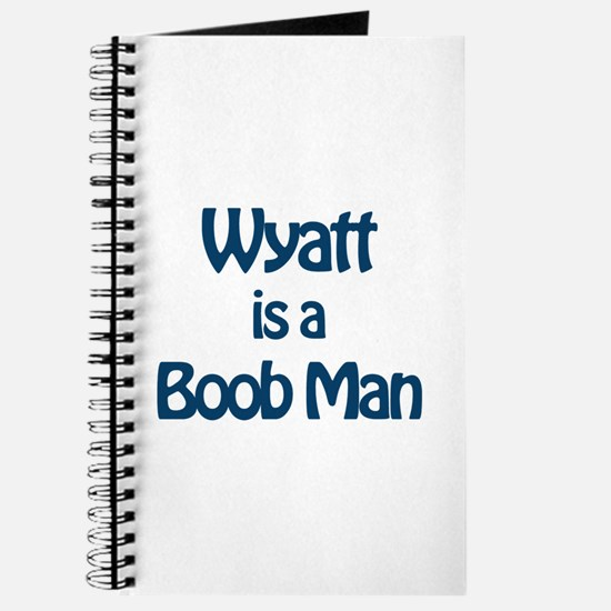 Wyatt is a Boob Man Journal
