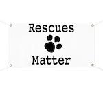 Rescues Matter Banner