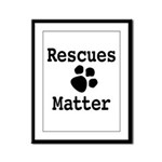Rescues Matter Framed Panel Print