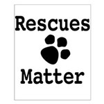 Rescues Matter Posters