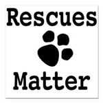 Rescues Matter Square Car Magnet 3