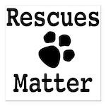 Rescues Matter Square Car Magnet 3