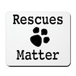Rescues Matter Mousepad