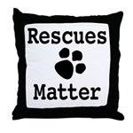 Rescues Matter Throw Pillow