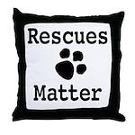 Rescues Matter Throw Pillow