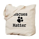 Rescues Matter Tote Bag