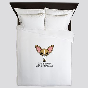Life is Better with a Chihuahua Queen Duvet