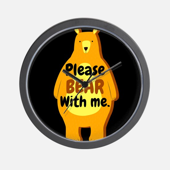 please bear with me Wall Clock