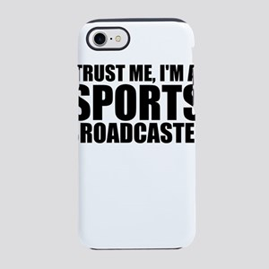 Trust Me, I'm A Sports Broadcaster iPhone 8/7