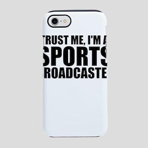 Trust Me, I'm A Sports Broadcaster iPhone 8/7