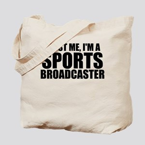 Trust Me, I'm A Sports Broadcaster Tote Bag