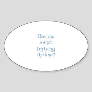 Buy Me A Shot (Blue) Oval Sticker