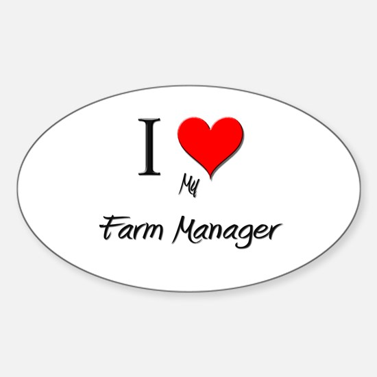 I Love My Farm Manager Oval Decal