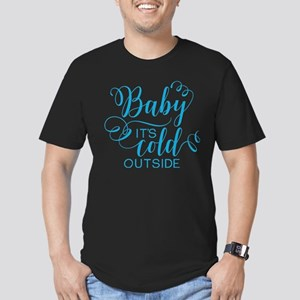 Baby Its Cold Outside T-Shirt
