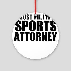 Trust Me, I'm A Sports Attorney Round Ornament