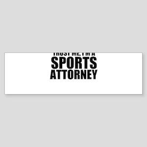 Trust Me, I'm A Sports Attorney Bumper Sticker