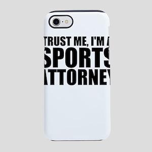 Trust Me, I'm A Sports Attorney iPhone 8/7 Tou
