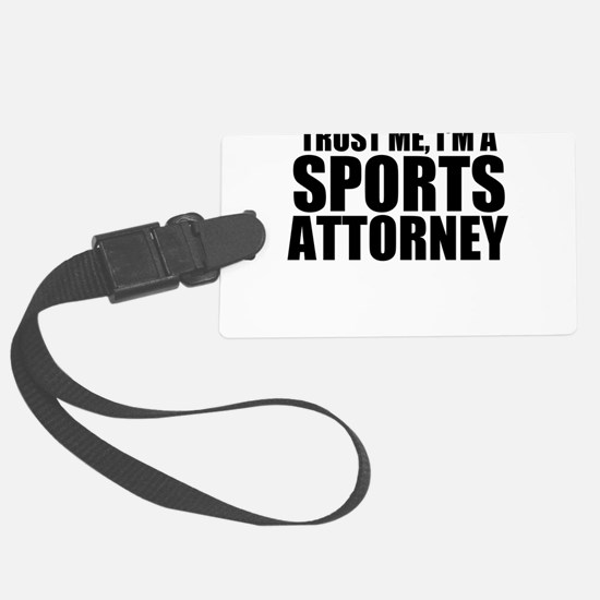 Trust Me, I'm A Sports Attorney Luggage Tag