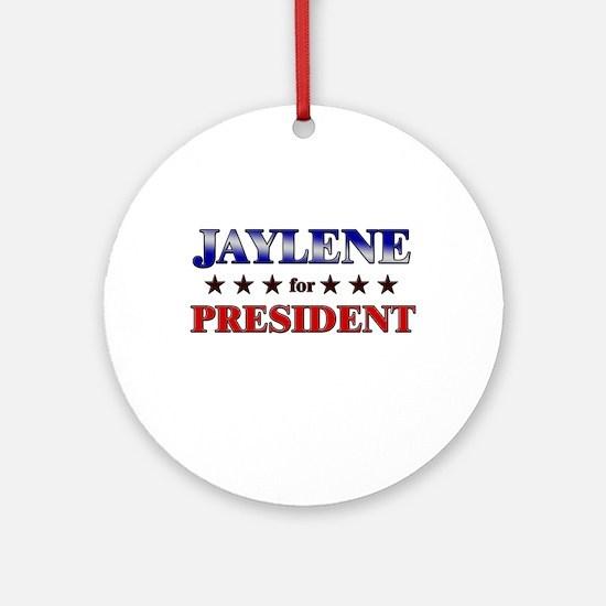 JAYLENE for president Ornament (Round)
