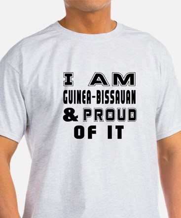 I Am Guinea-Bissauan And Proud Of It T-Shirt