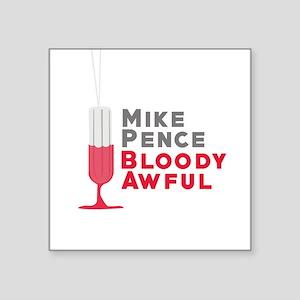 Pence Bloody Awful Sticker