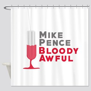Pence Bloody Awful Shower Curtain