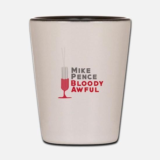 Pence Bloody Awful Shot Glass