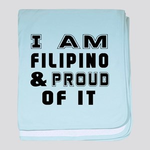 I Am Filipino And Proud Of It baby blanket